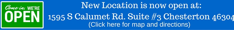 New Location is now open at-1595 S Calumet Rd. Suite #3 Chesterton 46304